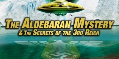 THE ALDEBARAN MYSTERY: Nazi UFO Secrets - FULL FEATURE FILM